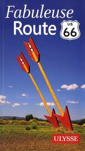 Anne Gilbert - Fabuleuse route 66.
