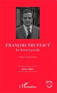 Anne Gillain - François Truffaut - Le secret perdu.