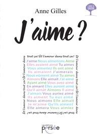 Anne Gilles - J'aime ?.