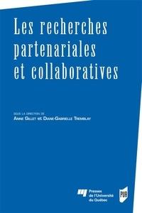 Anne Gillet et Diane-Gabrielle Tremblay - Les recherches partenariales et collaboratives.