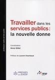 Anne Gillet - Travailler dans les services publics : la nouvelle donne - Innovations et pratiques collaboratives.