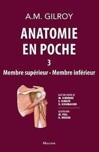 Anne Gilroy - Anatomie en poche - Volume 3, Membre supérieur, Membre inférieur.