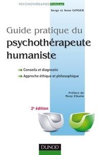 Anne Ginger et Serge Ginger - Guide pratique du psychothérapeute humaniste.