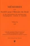 Anne Girollet - Mémoires de la Société pour l'Histoire du Droit et des institutions des anciens pays bourguignons, comtois et romands - Volume 65.