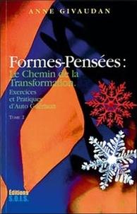 Anne Givaudan - Formes-Pensées - Tome 2.