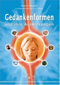 Anne Givaudan - Gedankenformen und ihre auswirkungen.