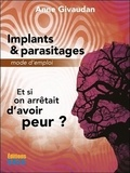 Anne Givaudan - Implants & parasitages - Mode d'emploi.