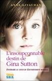 Anne Givaudan - L'insoupçonnable destin de Gina Sutton - Itinéraire au coeur du gouvernement mondial.