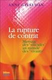 """Anne Givaudan - La rupture de contrat - Message des """"suicidés"""" au monde des """"vivants""""."""