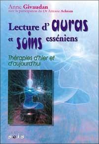 Lecture dauras et soins esséniens. Thérapies dhier et daujourdhui.pdf