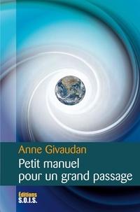 Anne Givaudan - Petit manuel pour un grand passage.