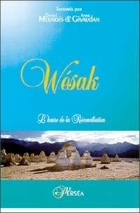 Anne Givaudan et Daniel Meurois - Wesak - L'heure de la réconciliation.