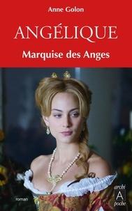 Anne Golon - Angélique, Tome 1 : Marquise des anges.