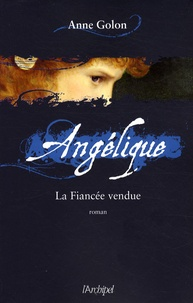 Anne Golon - Angélique Tome 2 : La Fiancée vendue.