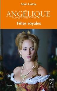 Anne Golon - Angélique, Tome 3 : Fêtes royales.