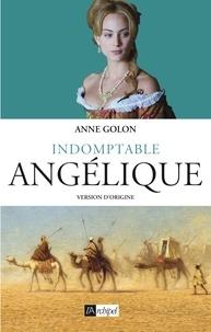 Anne Golon - Angélique Tome 4 : Indomptable Angélique.