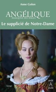 Anne Golon - Angélique Tome 4 : Le supplicié de Notre-Dame.