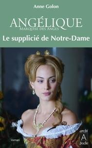 Anne Golon - Angélique, Tome 4 : Le Supplicié de Notre-Dame.