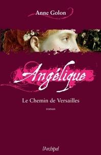 Anne Golon - Angélique, Tome 6 : Le chemin de Versailles.
