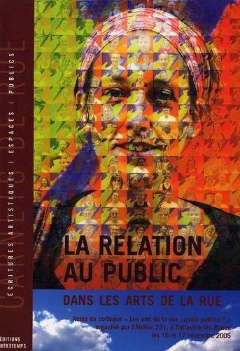 """Anne Gonon - La relation au public dans les Arts de la rue - Colloque """"Arts de la rue : quels publics ?"""" les 16 et 17 novembre 2005 à Sotteville-lès-Rouen."""