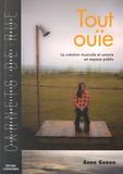 Anne Gonon - Tout ouïe - La création musicale et sonore dans l'espace public.