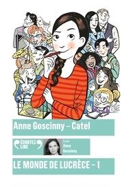 Anne Goscinny et  Catel - Le monde de Lucrèce Tome 1 : . 1 CD audio MP3