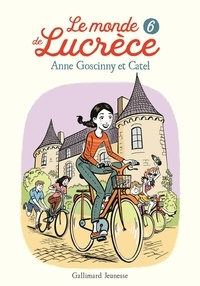 Anne Goscinny et  Catel - Le monde de Lucrèce (Tome 6).