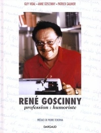 Anne Goscinny et Guy Vidal - René Goscinny - Profession, humoriste.