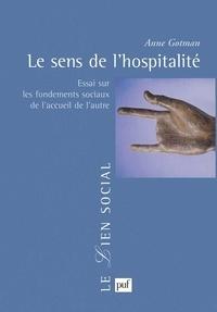 Anne Gotman - Le sens de l'hospitalité. - Essai sur les fondements sociaux de l'accueil de l'autre.