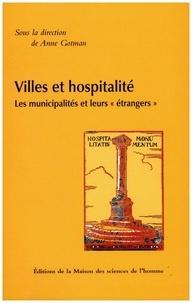 """Anne Gotman - Villes et hospitalité - Les municipalités et leurs """"étrangers""""."""