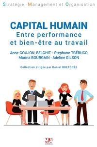 Anne Goujon Belghit et Stéphane Trébucq - Capital humain - Entre performance et bien-être au travail.