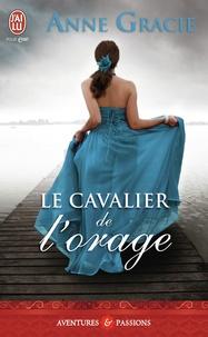 Anne Gracie - Les archanges du diable Tome 1 : Le cavalier de l'orage.