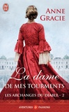 Anne Gracie - Les archanges du diable Tome 2 : La dame de mes tourments.