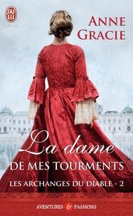 Anne Gracie - Les archanges du diable Tome 2 : La dame de mes tourments.
