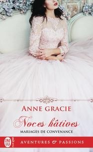 Anne Gracie - Mariages de convenance Tome 1 : Noces hâtives.