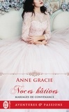 Anne Gracie - Mariages de convenance Tome 1 : Noces hâtives.