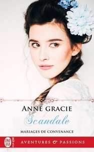 Anne Gracie - Mariages de convenance Tome 2 : Scandale.