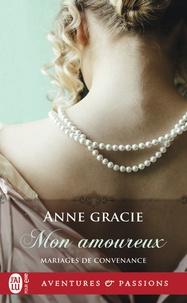 Anne Gracie - Mariages de convenance Tome 3 : Mon amoureux.