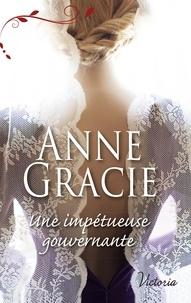 Anne Gracie - Une impétueuse gouvernante.