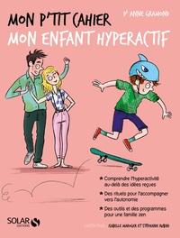 Anne Gramond - Mon p'tit cahier Mon enfant hyperactif.