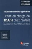 Anne Gramond et Magali Rebattel - Troubles de l'attention, hyperactivité : prise en charge du TDA/H chez l'enfant - Le programme hyper MCBT par séance.