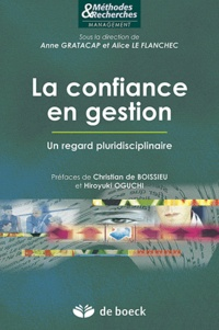 Anne Gratacap et Alice Le Flanchec - La confiance en gestion - Un regard pluridisciplinaire.