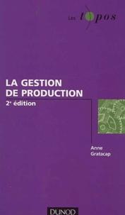 Anne Gratacap - La gestion de production..