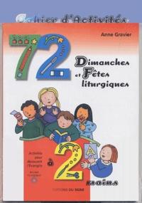 Anne Gravier - 72 Dimanches et Fêtes liturgiques à 2 mains - Année liturgique A, avec Cahier d'activités.