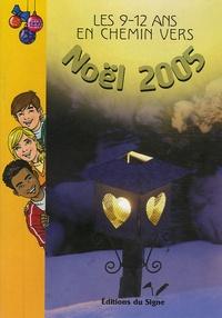 Anne Gravier et Maria João Alves - Les 9-12 ans en chemin vers Noël 2005.