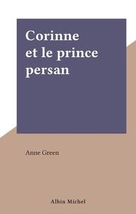 Anne Green - Corinne et le prince persan.