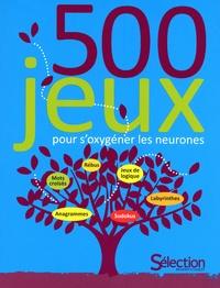 500 jeux pour s'oxygéner les neurones - Anne Gregoire |