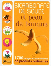 Histoiresdenlire.be Bicarbonate de soude et peau de banane - 1700 usages extraordinaires de produits ordinaires Image