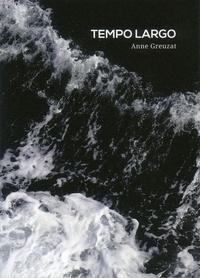 Anne Greuzat - Tempo largo.