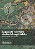 Anne Grillet-Aubert - La desserte ferroviaire des territoires périurbains - Construire la ville autour des gares (Bruxelles / Milan / Paris / Washington).